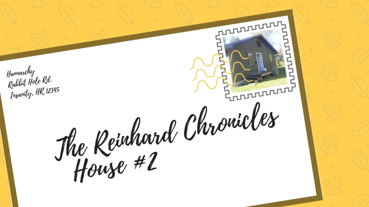 The Reinhard Chronicles: House #2