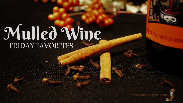Friday Favorites: Mulled Wine