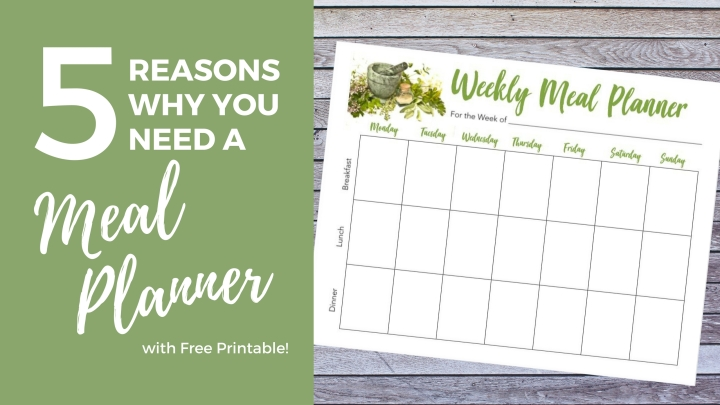 5 Reasons Why You Need a Meal Planner (& Free Printable)