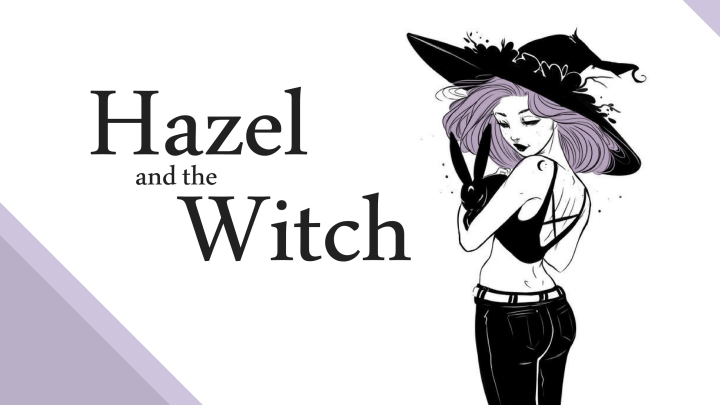 Short Story: Hazel and The Witch